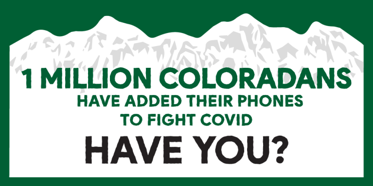"""1 million Coloradans have added their phones to fight covid. Have you?"""